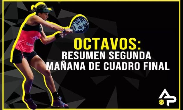 OCTAVOS: RESULTADOS DE LA SEGUNDA MAÑANA DE CUADRO FINAL