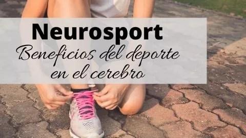 Neurosport: beneficios del deporte en el cerebro