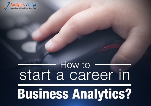 How to start a career in Business Analytics