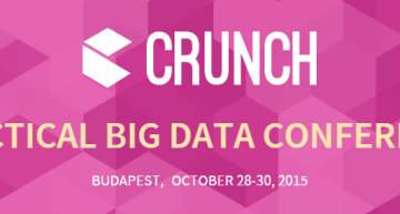 CRUNCH – Practical Big Data Conference, Budapest, October 28-30, 2015