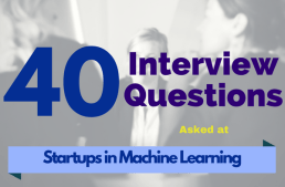 40 Interview Questions asked at Startups in Machine Learning / Data Science