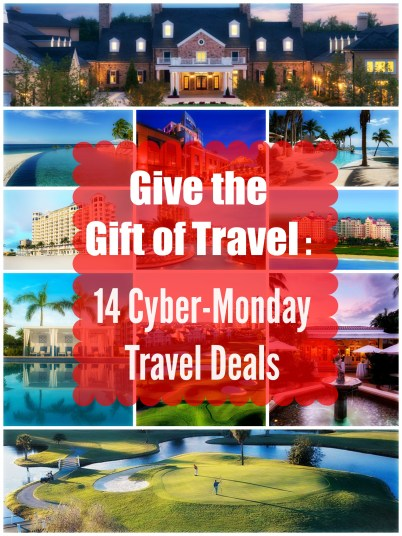 Give the Gift of Travel : 14 Cyber-Monday Travel Deals