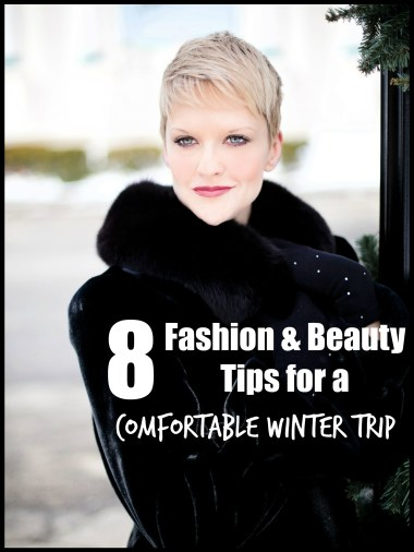 8 Fashion & Beauty Tips For A Comfortable Winter Trip
