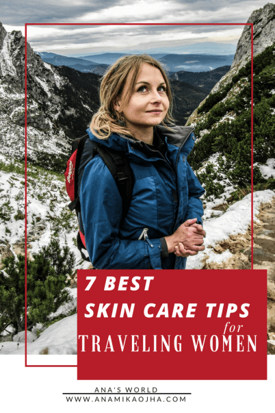 7 Best Skin Care Tips for Traveling Women