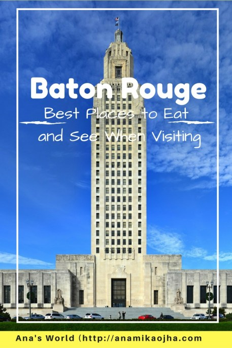 Baton Rouge | Best Places to Eat and See When Visiting