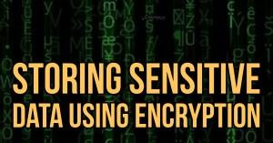 Storing Sensitive Data Using Encryption
