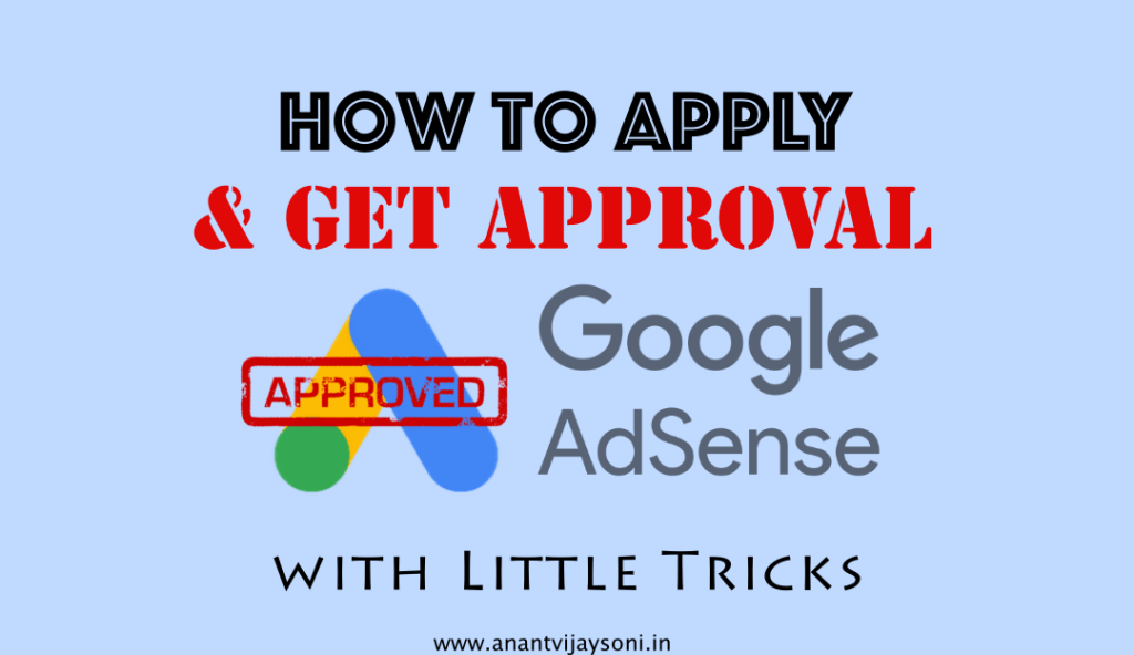 How to Apply and Get Approval for Google Adsense with Little Tricks