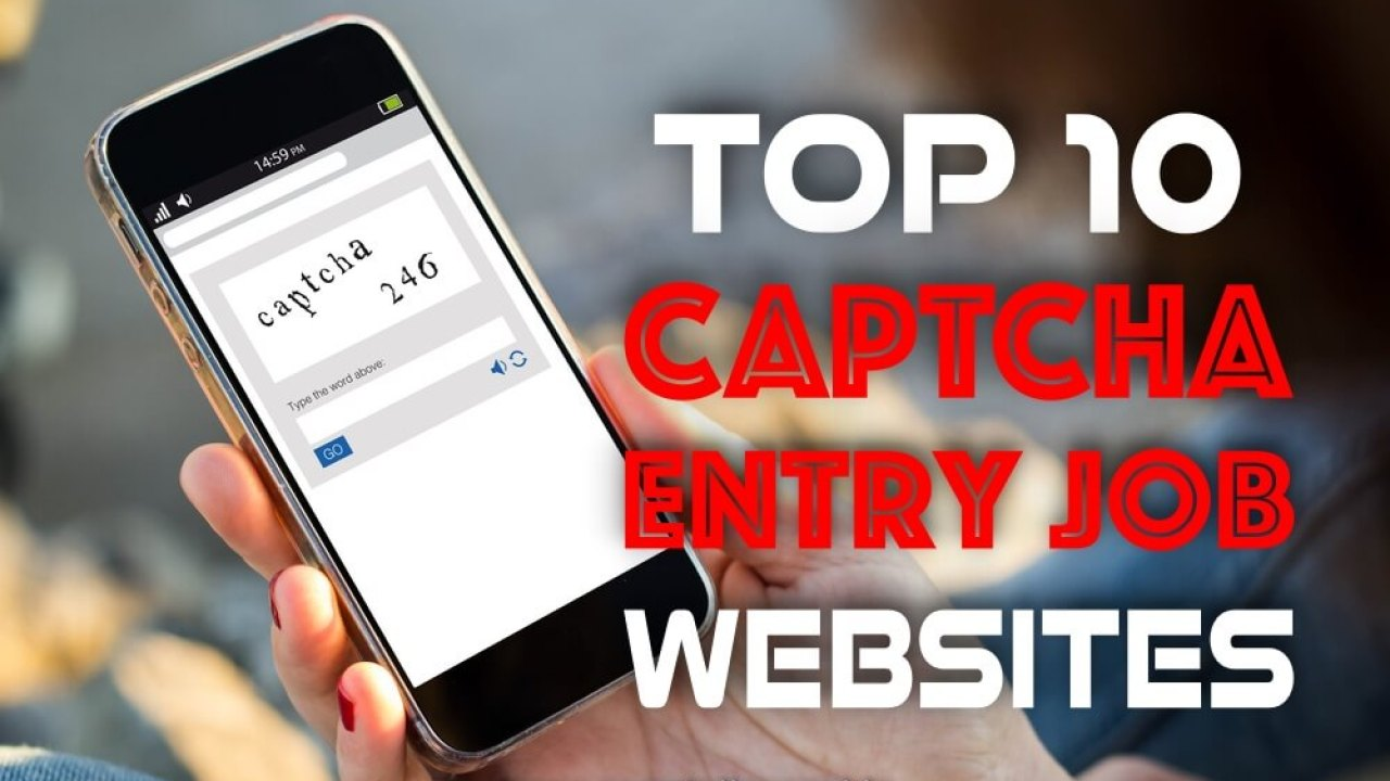 Top 10 Captcha Entry Job Sites - Earn 15000/- Per Month