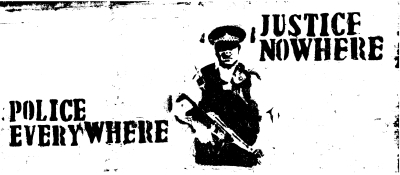 Police Everywhere, Justice Nowhere: Do You Know What