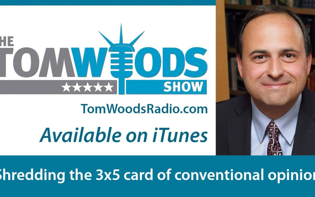 The Tom Woods Show, Ep. 946