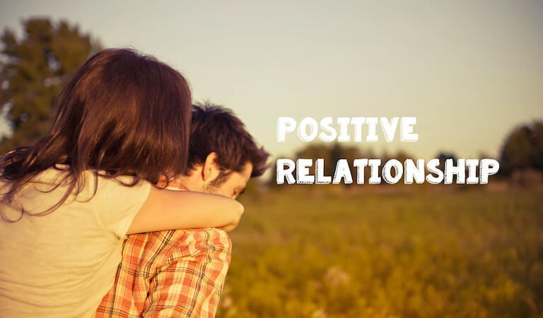 8 Tips to Help You Develop Positive Relationships