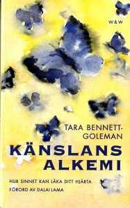 """Bennet-Goleman, Tara. """"Känslans alkemi. Hur sinnet kan läka ditt hjärta"""""""