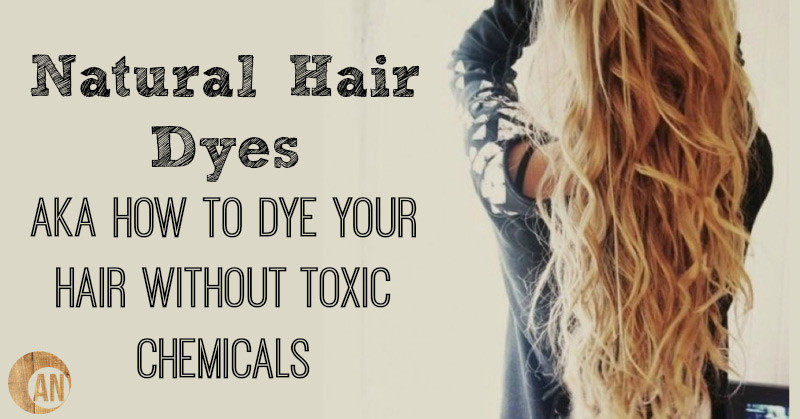 Natural Hair Dyes AKA How To Dye Your Hair Without Toxic