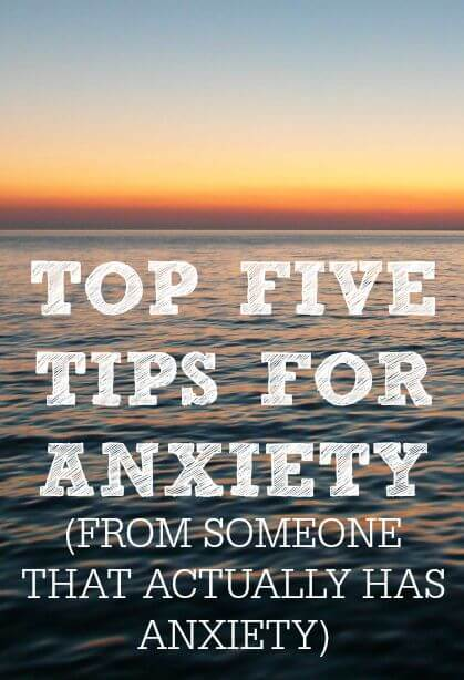 Top-Five-Tips-For-Anxiety-from-someone-that-actually-has-anxiety