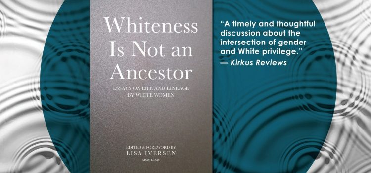 Whiteness is Not an Ancestor — Coming October 13, 2020