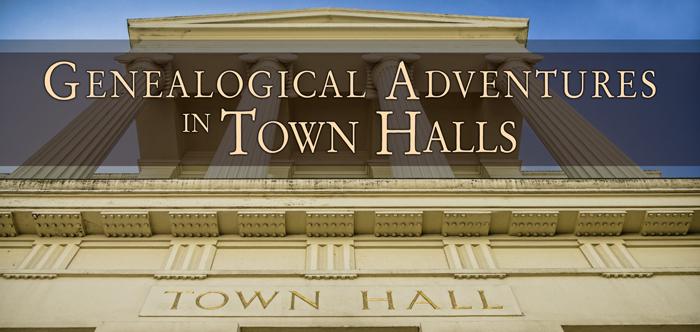 Genealogical-Adventures-in-Town-Halls-AncestralFindings