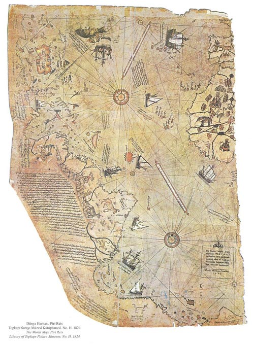 Map of the world by Ottoman admiral Piri Reis, drawn in 1513.