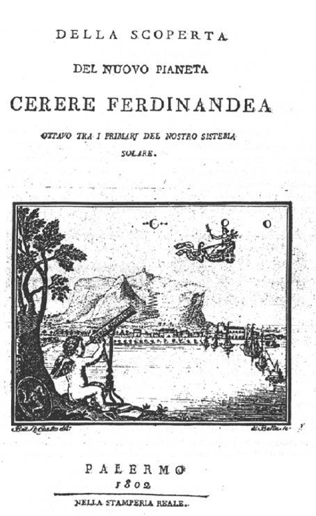 """""""Della scoperta del nuovo pianeta Cerere Ferdinandea"""" che delinea la scoperta di Cerere, dedicato al nuovo """"pianeta"""""""
