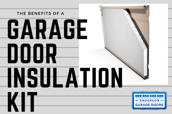 The Benefits of a Garage Door Insulation Kit