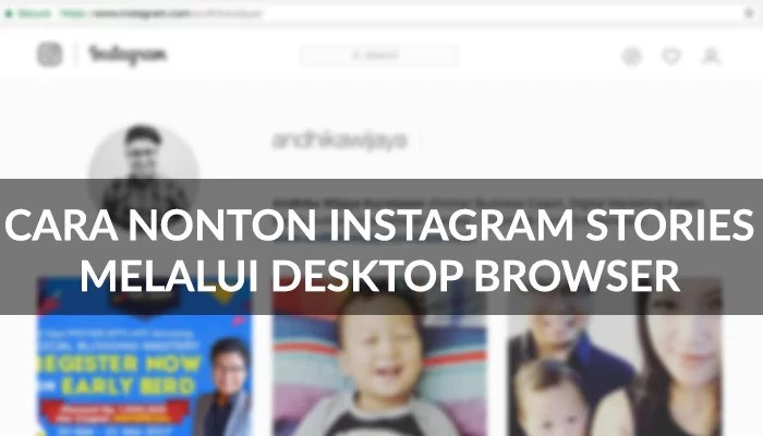 Digital Knowledge: Cara Nonton Instagram Stories Melalui Desktop Browser