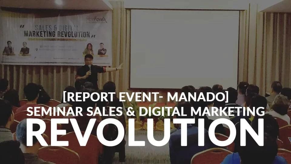 Report: Seminar Sales & Digital Marketing Revolution Di Manado