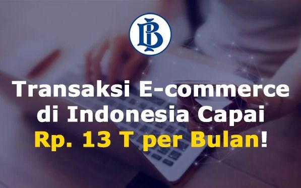 Digital Knowledge: Transaksi E-commerce di Indonesia Capai Rp 13 T per Bulan!