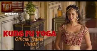 Kung Fu Yoga – Official Trailer -Jackie Chan