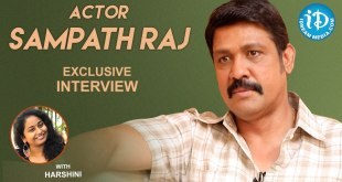 Actor Sampath Raj Exclusive Interview