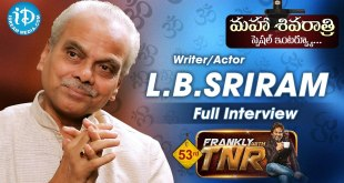 LB Sriram Exclusive Interview – Frankly With TNR