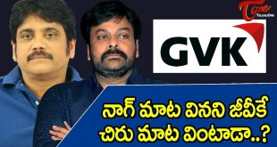 'Will GVK Who Neglected Nag Listen To Chiru?'