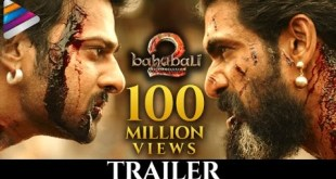 Baahubali 2 100 Million Views Trailer