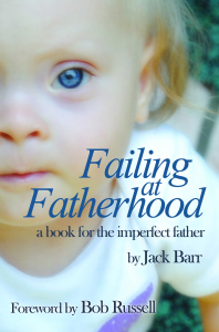 Failing at Fatherhood by Jack Barr