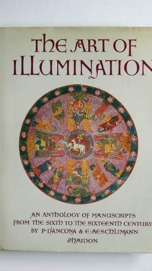 The Art of Illumination: An Anthology of Manuscripts from the Sixth to the Sixteenth Century