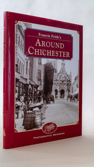 Francis Frith's Around Chichester (Photographic Memories)