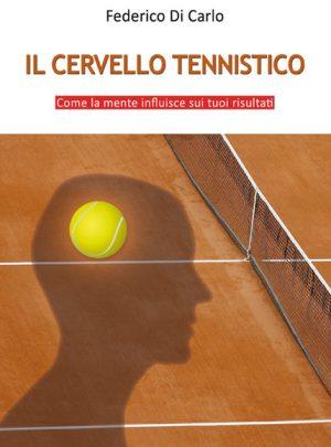 Il cervello tennistico. Come la mente influisce sui tuoi risultati