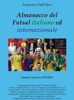 Almanacco del Futsal italiano ed internazionale 2012/2013