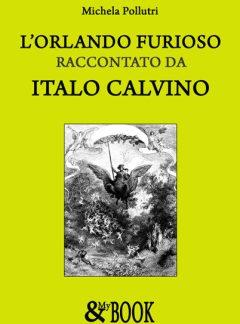 L'Orlando Furioso raccontato da Italo Calvino