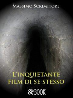 L'Inquietante Film di se stesso