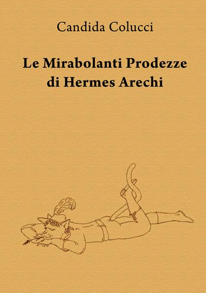 Le mirabolanti prodezze di Hermes Arechi