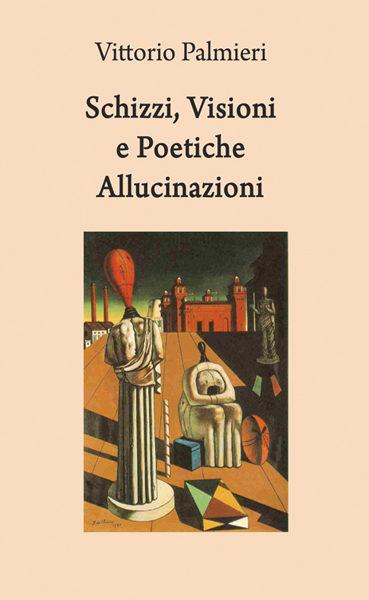 Schizzi, Visioni e Poetiche Allucinazioni