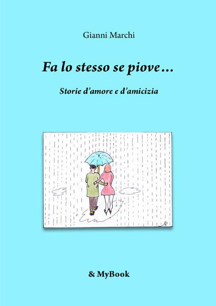 Fa lo stesso se piove…