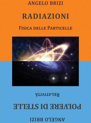 Radiazioni. Fisica delle Particelle e Polvere di Stelle. Relatività