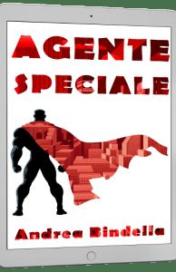 agente speciale supereroi fantascienza marvel dc comics andrea bindella autore mailing list esclusivo riservato ebook gratis