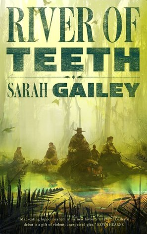 River of Teeth-Sarah Gailey