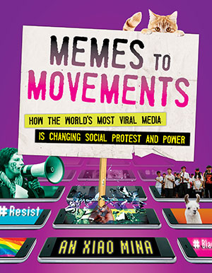 Memes to Movements-An Xiao Mina