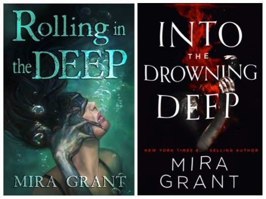 Rolling in the Deep / Into the Drowning Deep by Mira Grant