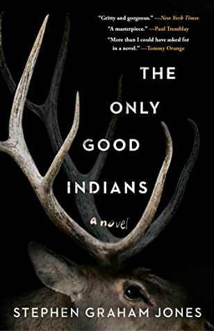 The Only Good Indians-Stephen Graham Jones - horror novel