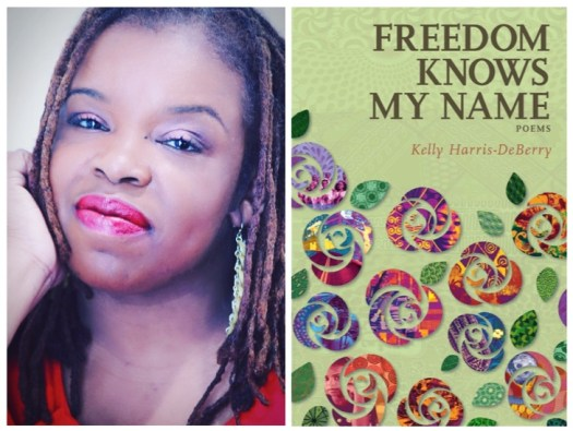 Freedom Knows My Name by Kelly Harris-DeBerry - New Books in Poetry