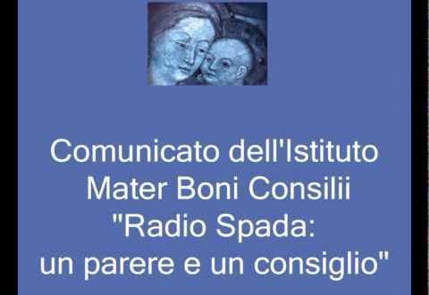 """Comunicato dell'Istituto Mater Boni Consilii: """"Radio Spada: un parere e …"""