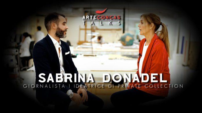 SABRINA DONADEL Private Collection – ArteConcas TALKS con la giornalista / Andrea Concas